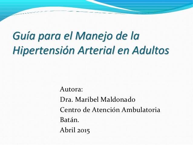 Autora: Dra. Maribel Maldonado Centro de Atención Ambulatoria Batán. Abril 2015
