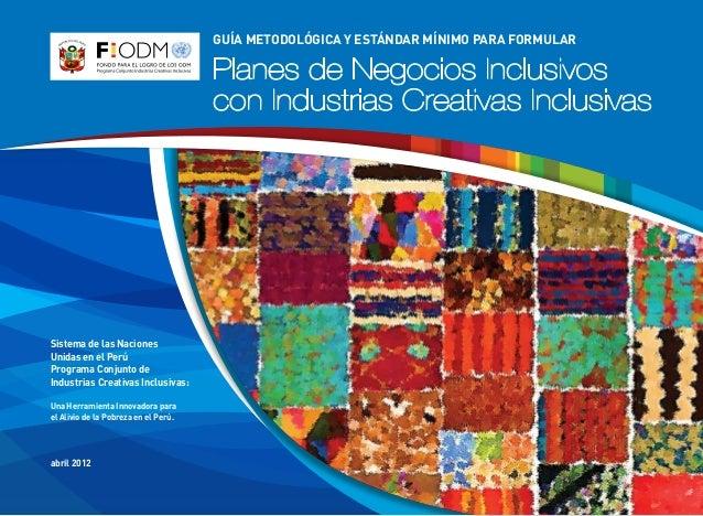Sistema de las Naciones Unidas en el Perú Programa Conjunto de Industrias Creativas Inclusivas: Una Herramienta Innovadora...