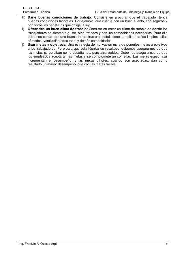 I.E.S.T.P.M. Enfermería Técnica  Guía del Estudiante de Liderazgo y Trabajo en Equipo  h) Darle buenas condiciones de trab...