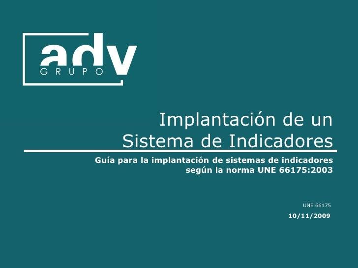Implantación de un      Sistema de Indicadores Guía para la implantación de sistemas de indicadores                     se...