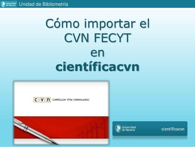Guia De Importacion De Cvn Fecyt A Cientificacvn