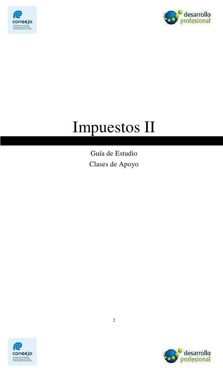Impuestos II   Guía de Estudio   Clases de Apoyo              2