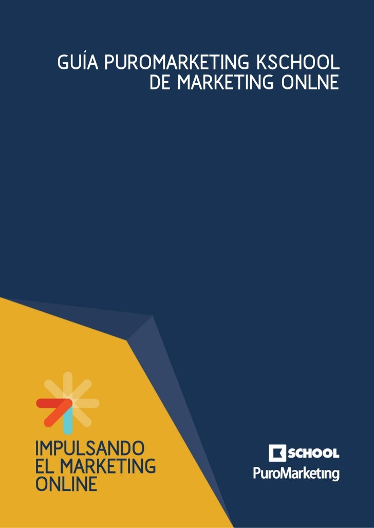 GUIA PUROMARKETING KSCHOOL  `      DE MARKETING ONLNE