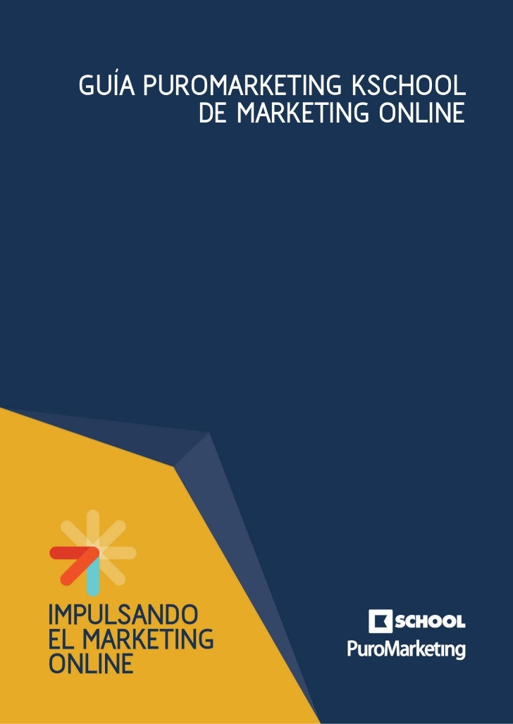 GUIA PUROMARKETING KSCHOOL  `     DE MARKETING ONLINE