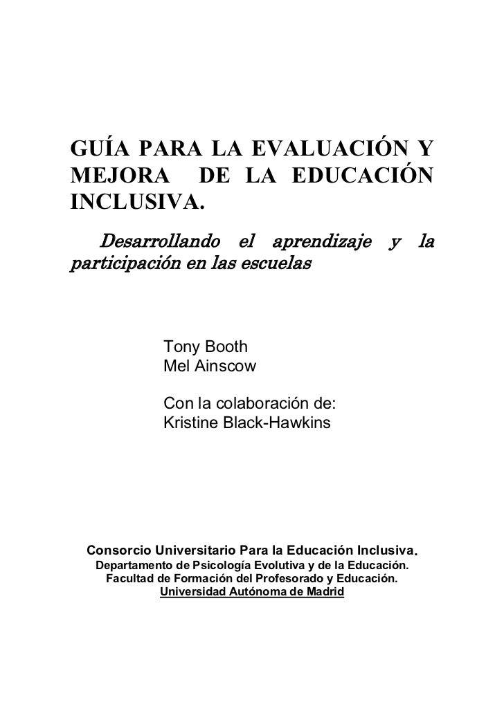 GUÍA PARA LA EVALUACIÓN YMEJORA DE LA EDUCACIÓNINCLUSIVA.   Desarrollando el aprendizaje y laparticipación en las escuelas...