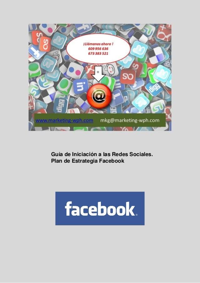 Guía de Iniciación a las Redes Sociales. Plan de Estrategia Facebook