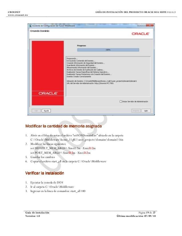 CROSSNET www.crossnet.ws GUÍA DE INSTALACIÓN DEL PRODUCTO ORACLE SOA SUITE 11.1.1.3 Guía de instalación Página 19 de 27 Ve...