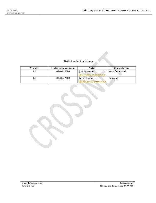 CROSSNET www.crossnet.ws GUÍA DE INSTALACIÓN DEL PRODUCTO ORACLE SOA SUITE 11.1.1.3 Guía de instalación Página 2 de 27 Ver...