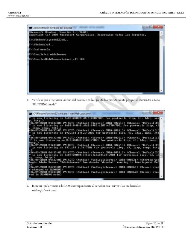 CROSSNET www.crossnet.ws GUÍA DE INSTALACIÓN DEL PRODUCTO ORACLE SOA SUITE 11.1.1.3 Guía de instalación Página 20 de 27 Ve...