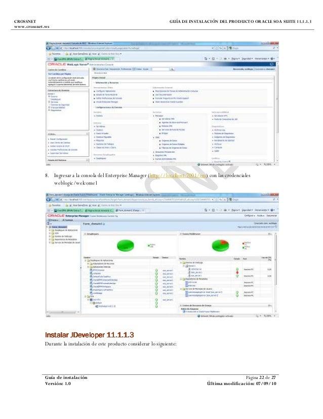 CROSSNET www.crossnet.ws GUÍA DE INSTALACIÓN DEL PRODUCTO ORACLE SOA SUITE 11.1.1.3 Guía de instalación Página 22 de 27 Ve...