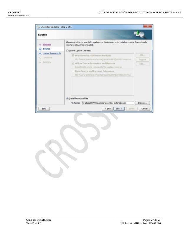 CROSSNET www.crossnet.ws GUÍA DE INSTALACIÓN DEL PRODUCTO ORACLE SOA SUITE 11.1.1.3 Guía de instalación Página 27 de 27 Ve...