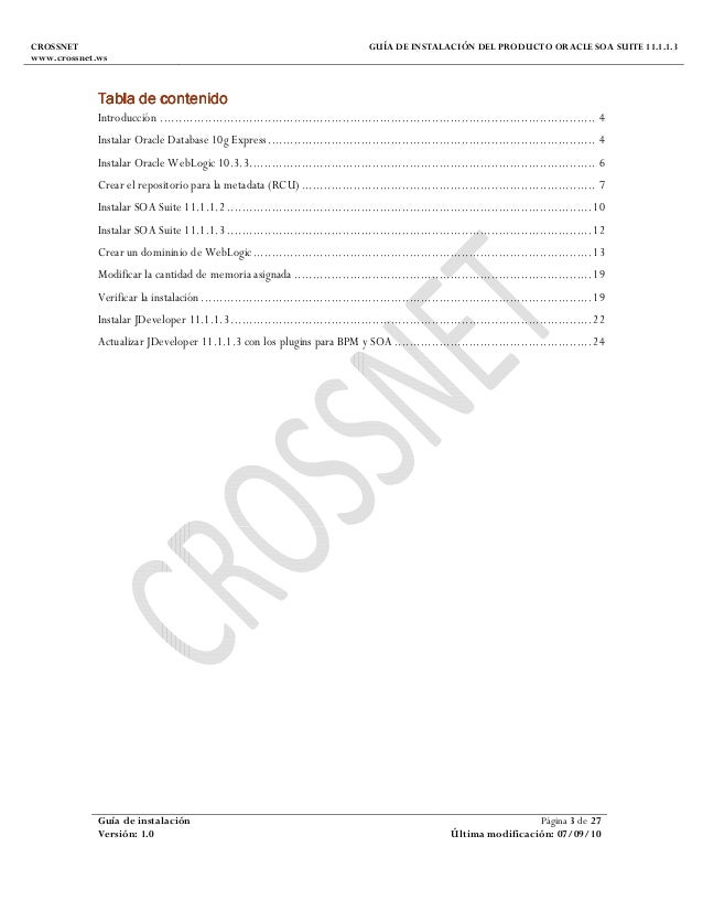CROSSNET www.crossnet.ws GUÍA DE INSTALACIÓN DEL PRODUCTO ORACLE SOA SUITE 11.1.1.3 Guía de instalación Página 3 de 27 Ver...