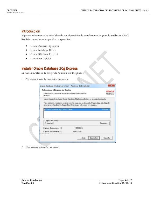 CROSSNET www.crossnet.ws GUÍA DE INSTALACIÓN DEL PRODUCTO ORACLE SOA SUITE 11.1.1.3 Guía de instalación Página 4 de 27 Ver...
