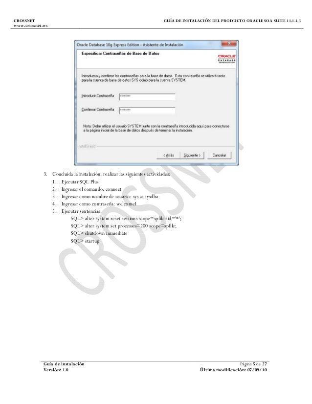 CROSSNET www.crossnet.ws GUÍA DE INSTALACIÓN DEL PRODUCTO ORACLE SOA SUITE 11.1.1.3 Guía de instalación Página 5 de 27 Ver...