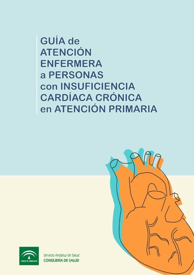 Guía de atención enfermera a personas con Insuficiencia Cardíaca Crón…