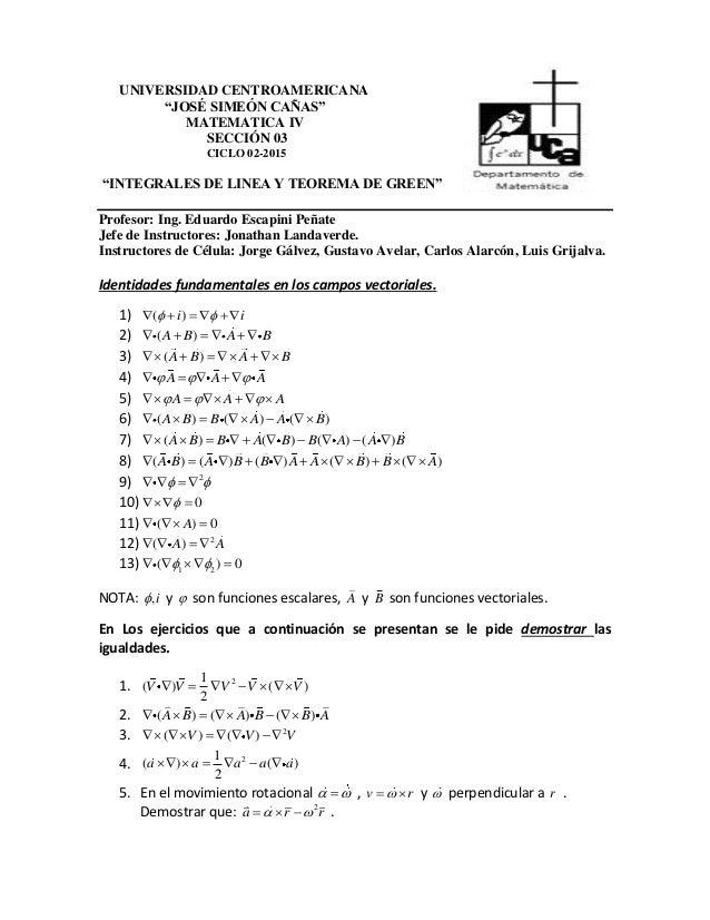 """UNIVERSIDAD CENTROAMERICANA """"JOSÉ SIMEÓN CAÑAS"""" MATEMATICA IV SECCIÓN 03 CICLO 02-2015 """"INTEGRALES DE LINEA Y TEOREMA DE G..."""