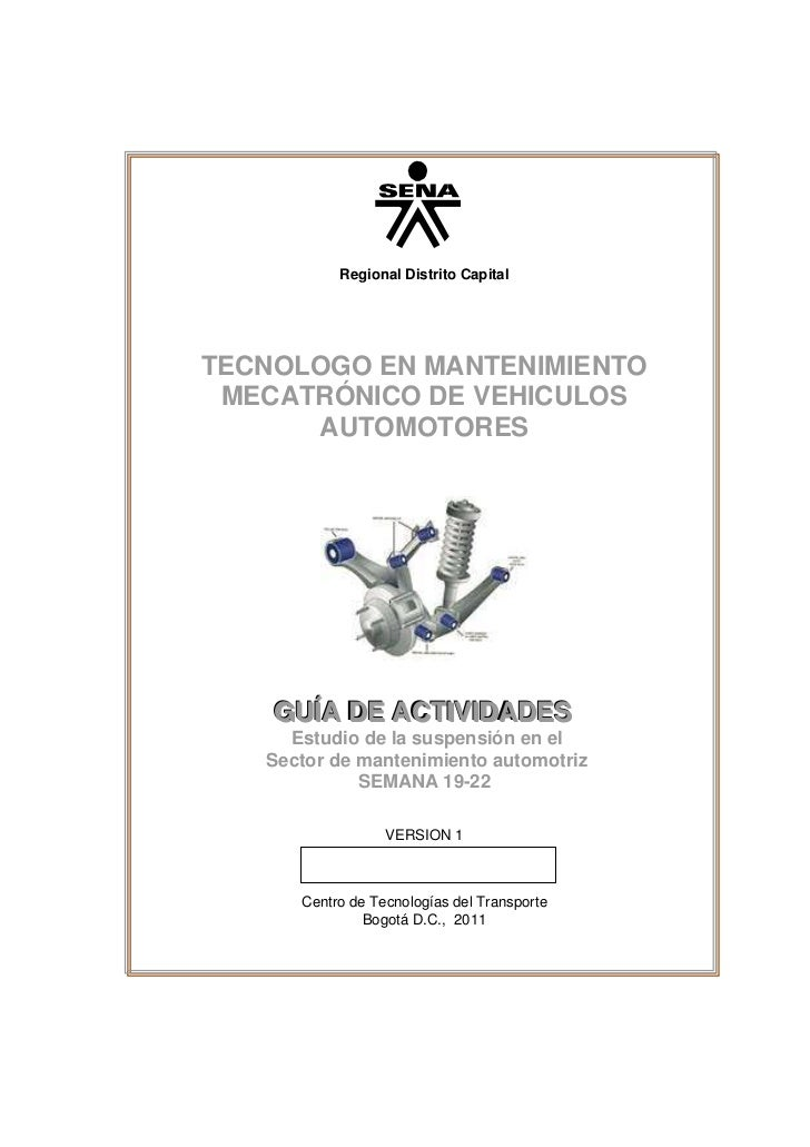 Regional Distrito CapitalTECNOLOGO EN MANTENIMIENTO MECATRÓNICO DE VEHICULOS      AUTOMOTORES    GUÍA DE ACTIVIDADES     E...