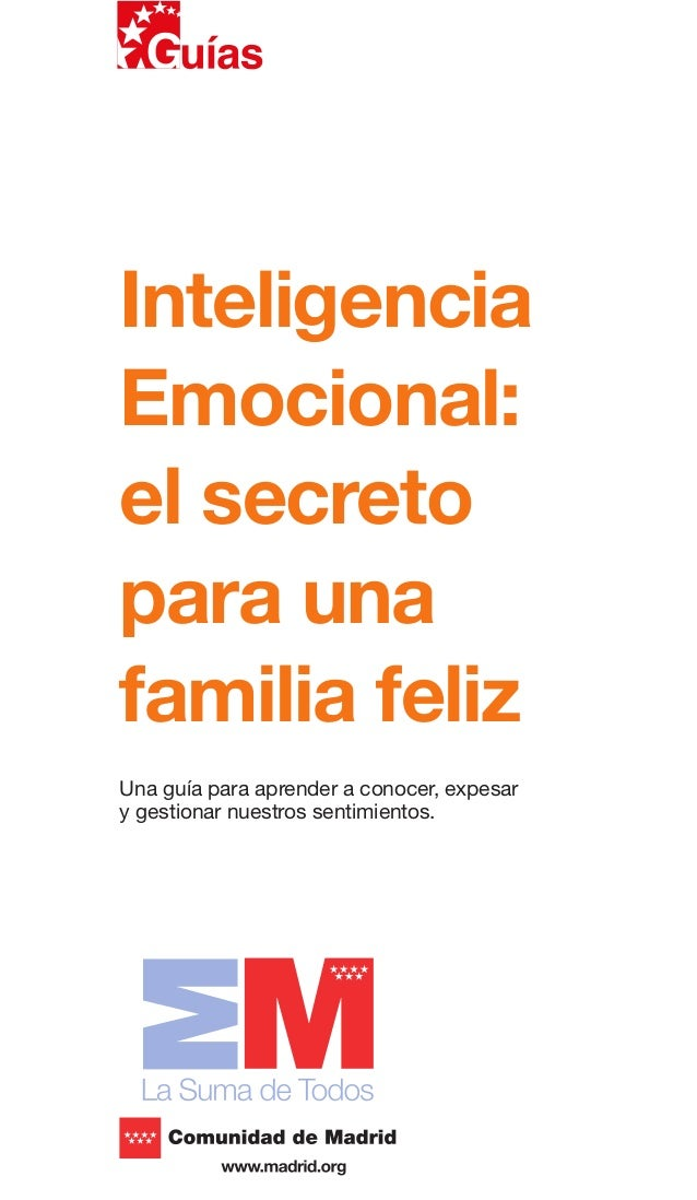 Inteligencia Emocional: el secreto para una familia feliz Una guía para aprender a conocer, expesar y gestionar nuestros s...