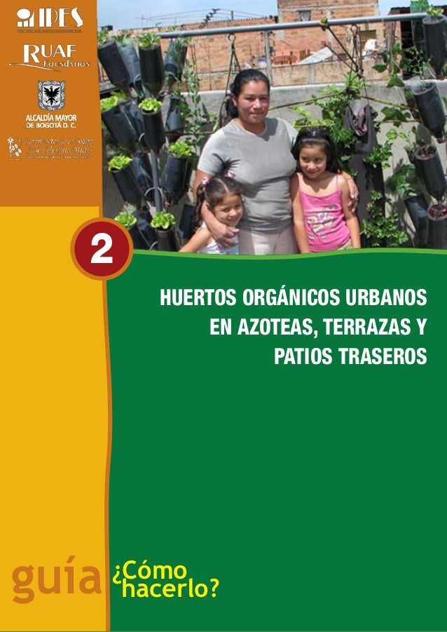 Huertos orgánicos urbanos                         en azoteas, terrazas y                         patios traseros   2      ...