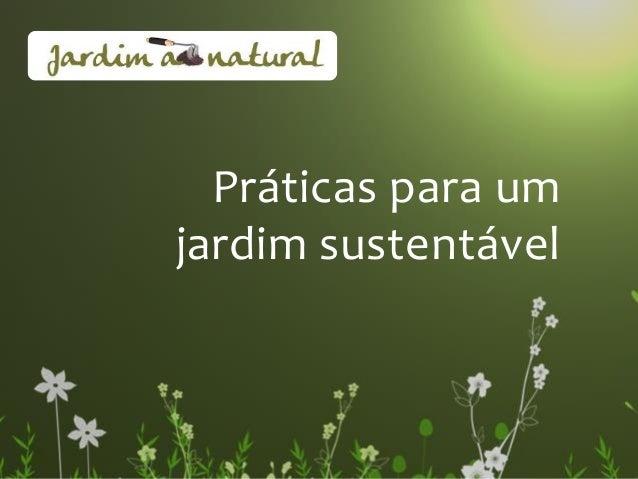 Práticas para um jardim sustentável