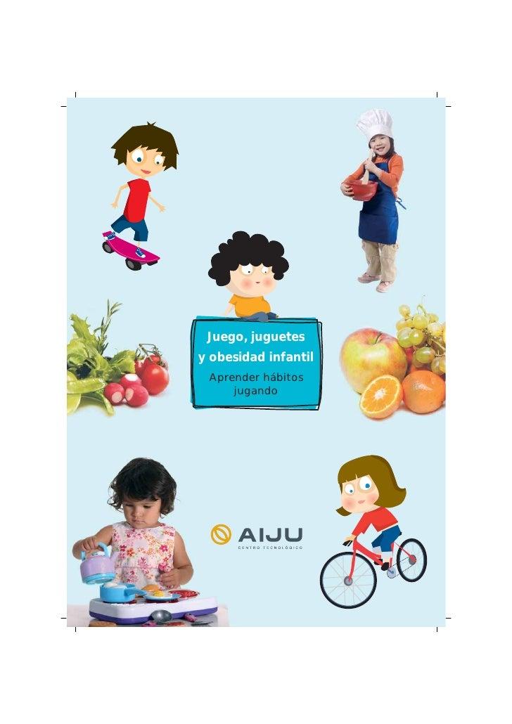 Juego, juguetesy obesidad infantil Aprender hábitos     jugando