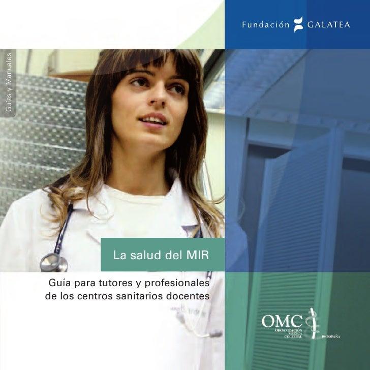 Guías y Manuales                                      La salud del MIR                      Guía para tutores y profesiona...