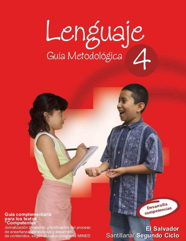 """Lenguaje 4 Guía Metodológica  Guía complementaria para los textos """"Competentes"""" Jornalización trimestral, planificación del..."""