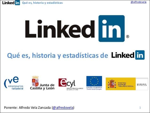 Qué es, historia y estadísticas  @alfredovela  Qué es, historia y estadísticas de  Ponente: Alfredo Vela Zancada (@alfredo...