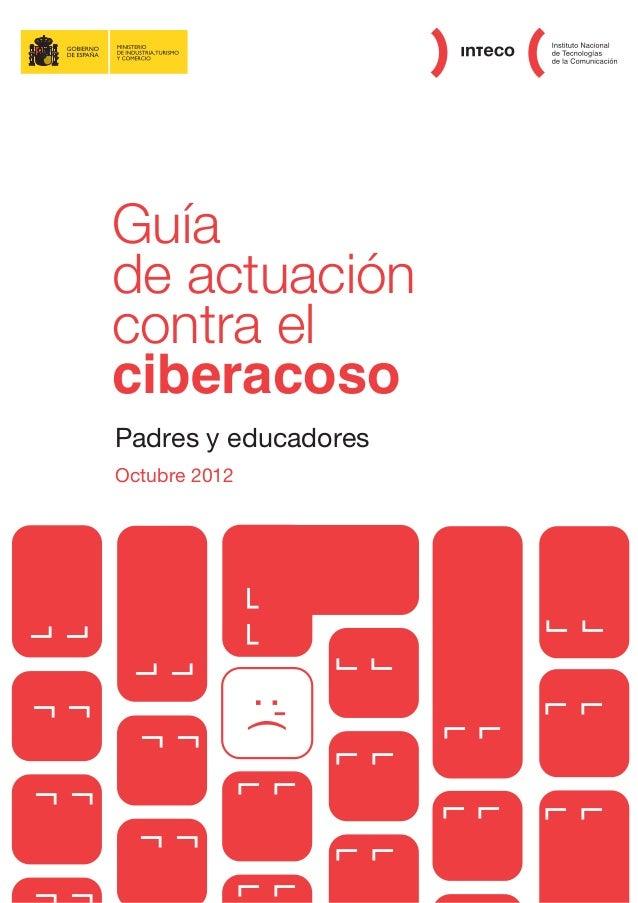 Guía     de actuación     contra el     ciberacoso     Padres y educadores     Octubre 2012                    ¬¬¬¬       ...