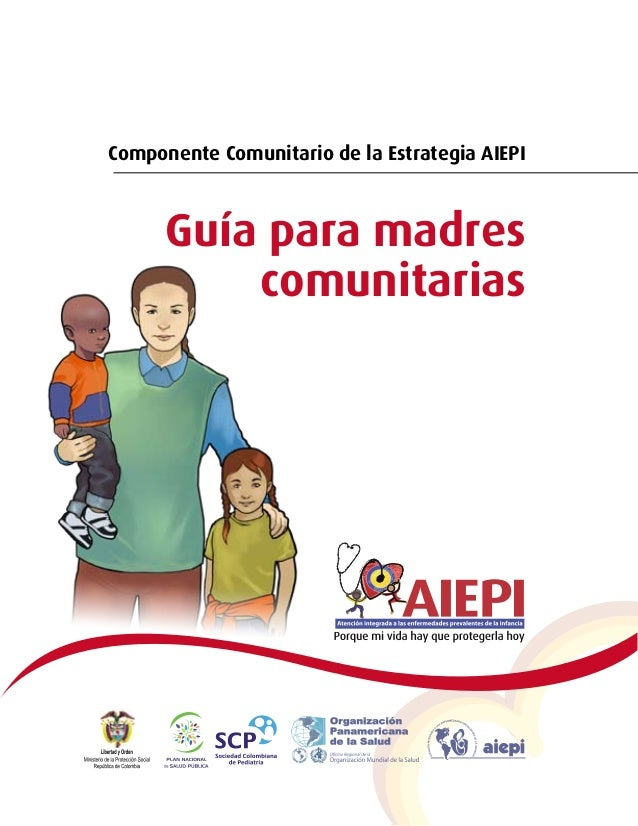 Componente Comunitario de la Estrategia AIEPIComponente Comunitario de la Estrategia AIEPI      Guía para madres          ...