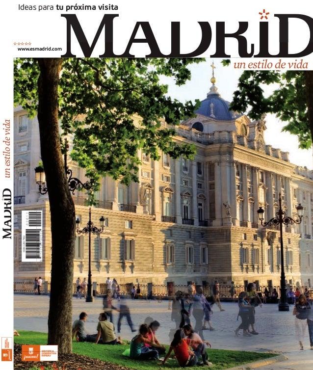 Ideas para tu próxima visita  un estilo de vida  ********* www.esmadrid.com  un estilo de vida
