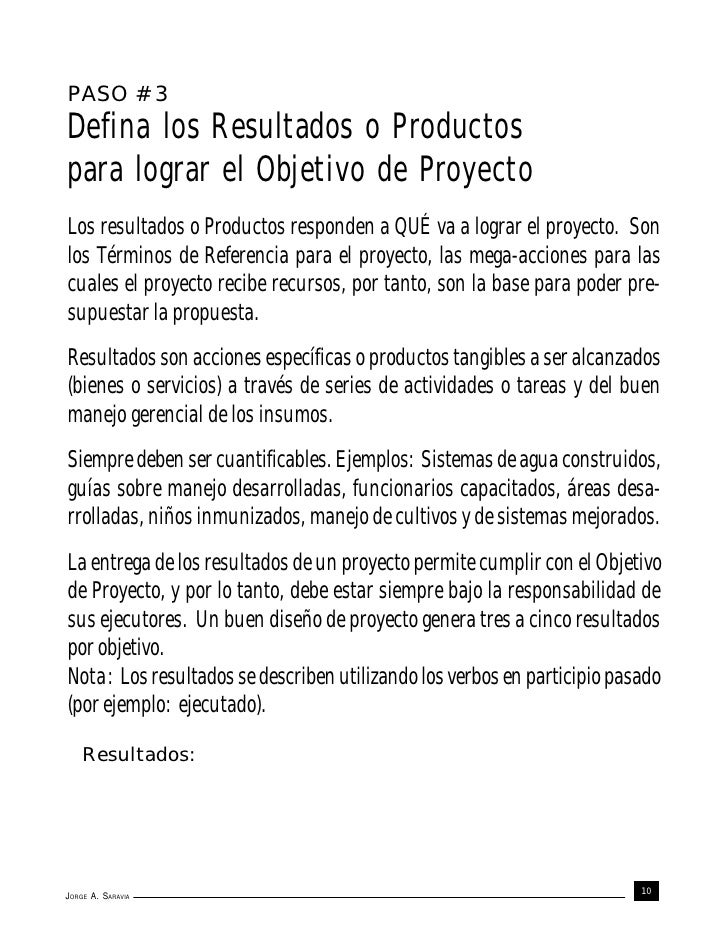PASO # 3Defina los Resultados o Productospara lograr el Objetivo de ProyectoLos resultados o Productos responden a QUÉ va ...