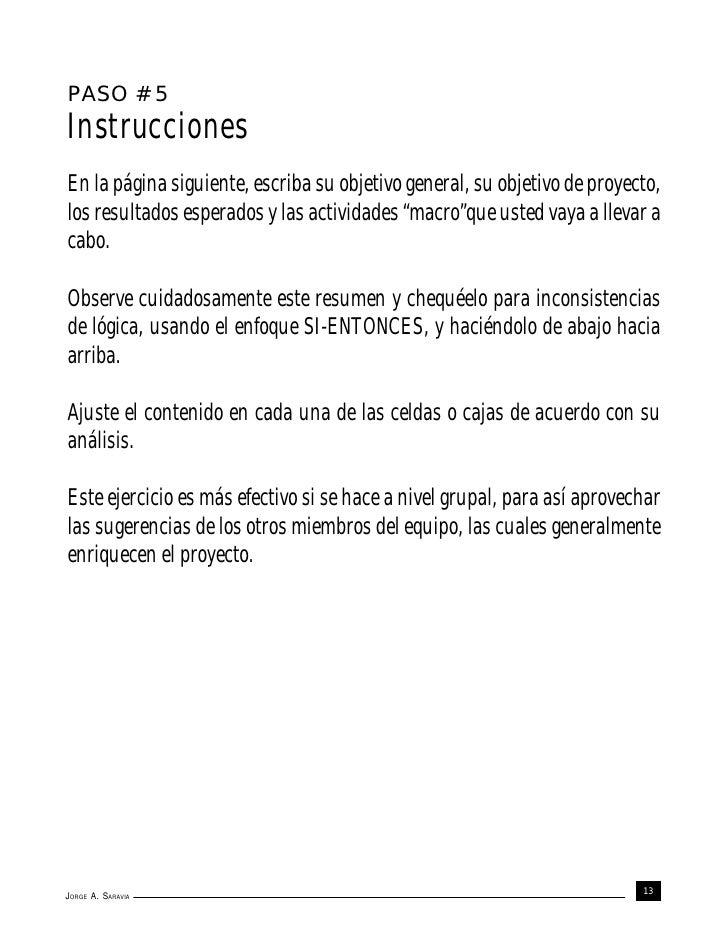 PASO # 5InstruccionesEn la página siguiente, escriba su objetivo general, su objetivo de proyecto,los resultados esperados...