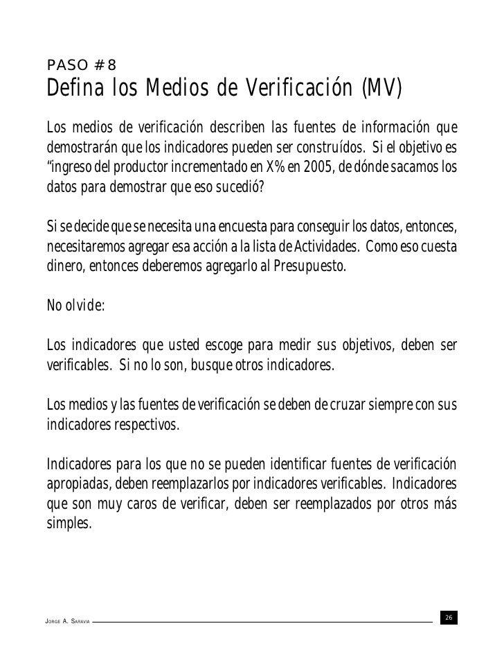 PASO # 8Defina los Medios de Verificación (MV)Los medios de verificación describen las fuentes de información quedemostrar...