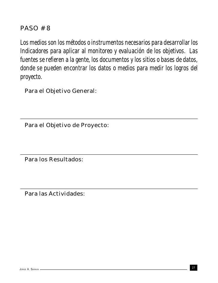 PASO # 8Los medios son los métodos o instrumentos necesarios para desarrollar losIndicadores para aplicar al monitoreo y e...