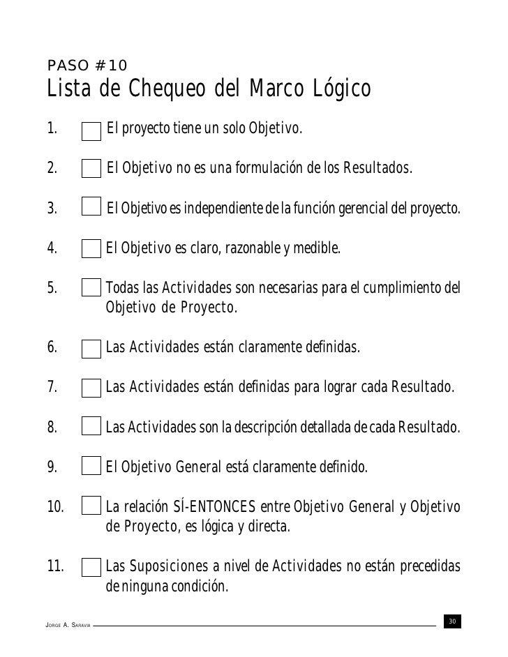 PASO # 10Lista de Chequeo del Marco Lógico1.                 El proyecto tiene un solo Objetivo.2.                 El Obje...