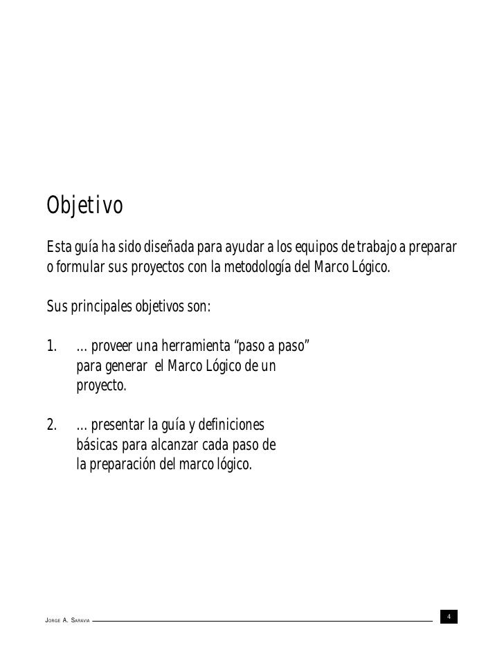 ObjetivoEsta guía ha sido diseñada para ayudar a los equipos de trabajo a prepararo formular sus proyectos con la metodolo...