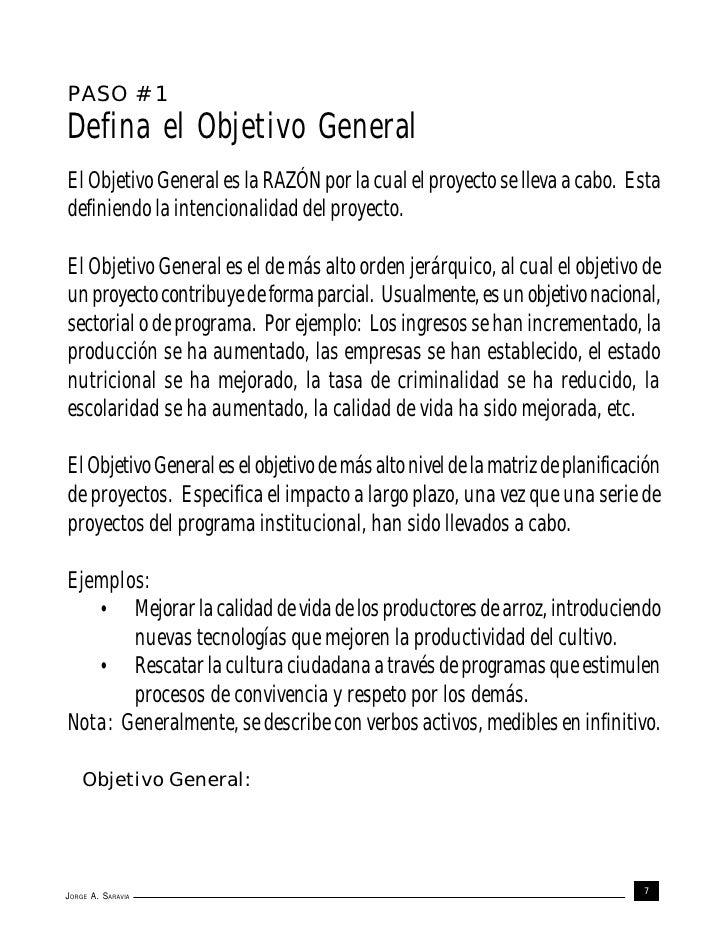 PASO # 1Defina el Objetivo GeneralEl Objetivo General es la RAZÓN por la cual el proyecto se lleva a cabo. Estadefiniendo ...