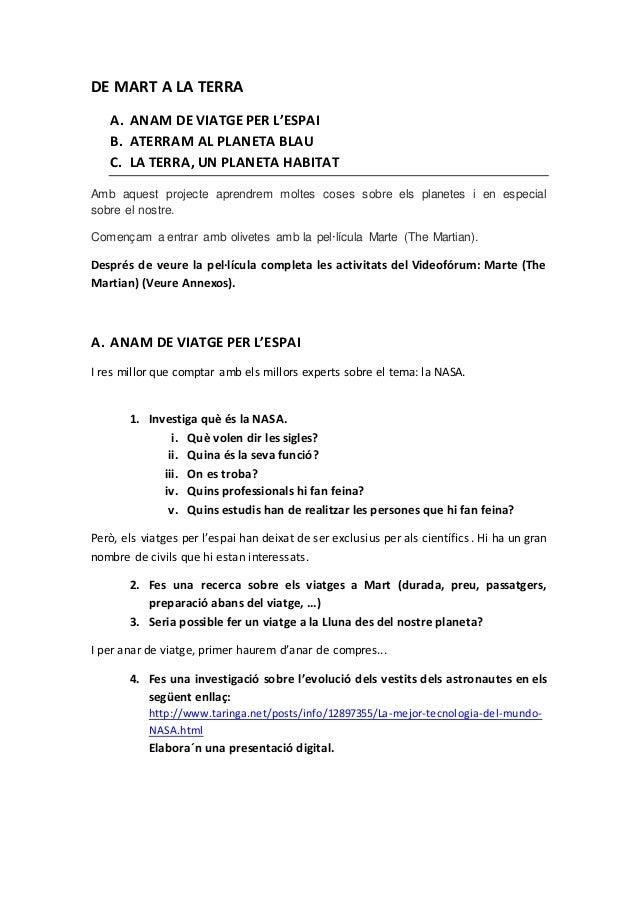 DE MART A LA TERRA A. ANAM DE VIATGE PER L'ESPAI B. ATERRAM AL PLANETA BLAU C. LA TERRA, UN PLANETA HABITAT Amb aquest pro...