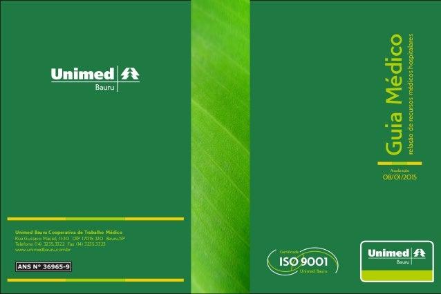 GuiaMédicorelaçãoderecursosmédicoshospitalares Atualização 08/01/2015 Certificada Unimed Bauru ISO9001 Unimed Bauru Cooper...