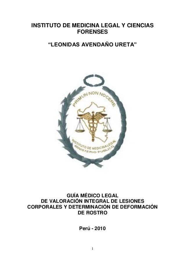 """1INSTITUTO DE MEDICINA LEGAL Y CIENCIASFORENSES""""LEONIDAS AVENDAÑO URETA""""GUÍA MÉDICO LEGALDE VALORACIÓN INTEGRAL DE LESIONE..."""