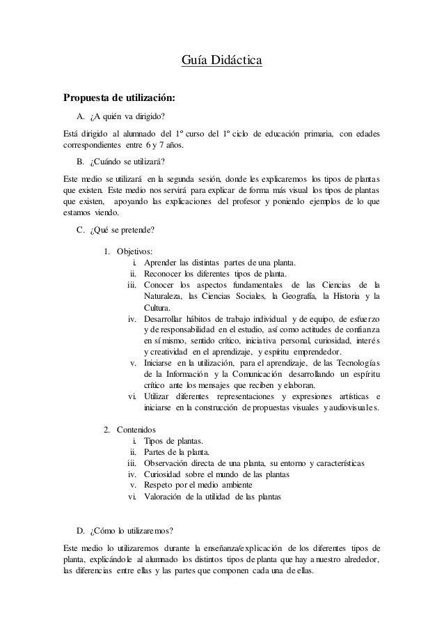 Guía Didáctica Propuesta de utilización: A. ¿A quién va dirigido? Está dirigido al alumnado del 1º curso del 1º ciclo de e...