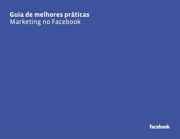 Guia de melhores práticasGuia de melhores práticasMarketing no Facebook                            1