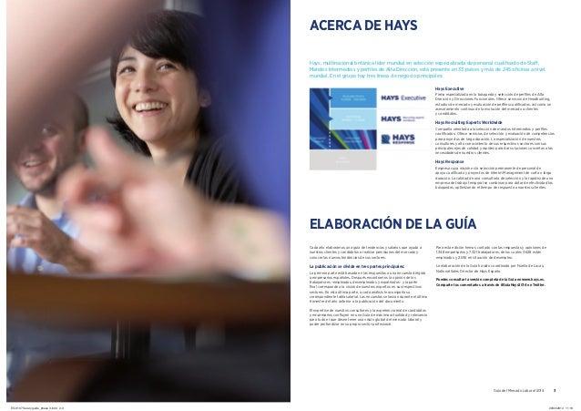 2 Guía del Mercado Laboral 2014 Guía del Mercado Laboral 2014 3 Hays, multinacional británica líder mundial en selección e...