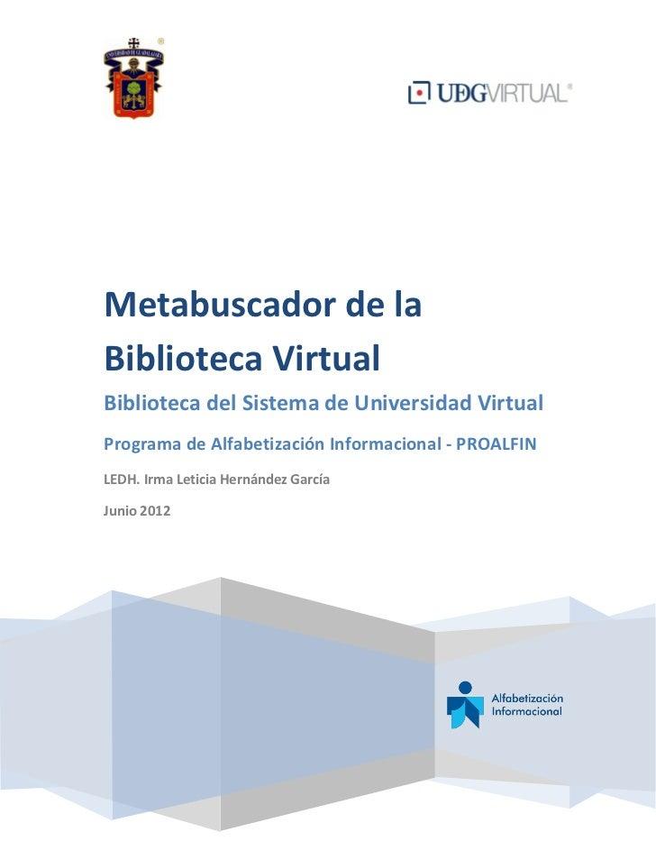 Metabuscador de laBiblioteca VirtualBiblioteca del Sistema de Universidad VirtualPrograma de Alfabetización Informacional ...