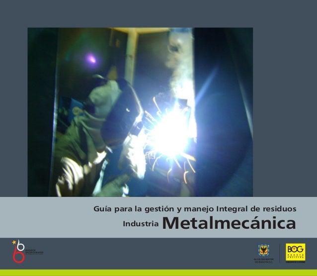 Guía para la gestión y manejo Integral de residuosIndustria Metalmecánica