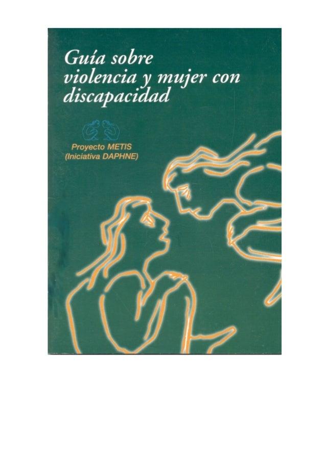 GUIA SOBRE VIOLENCIA Y MUJER CON                          DISCAPACIDADNOTA: Esta es la versión en procesador de textos con...