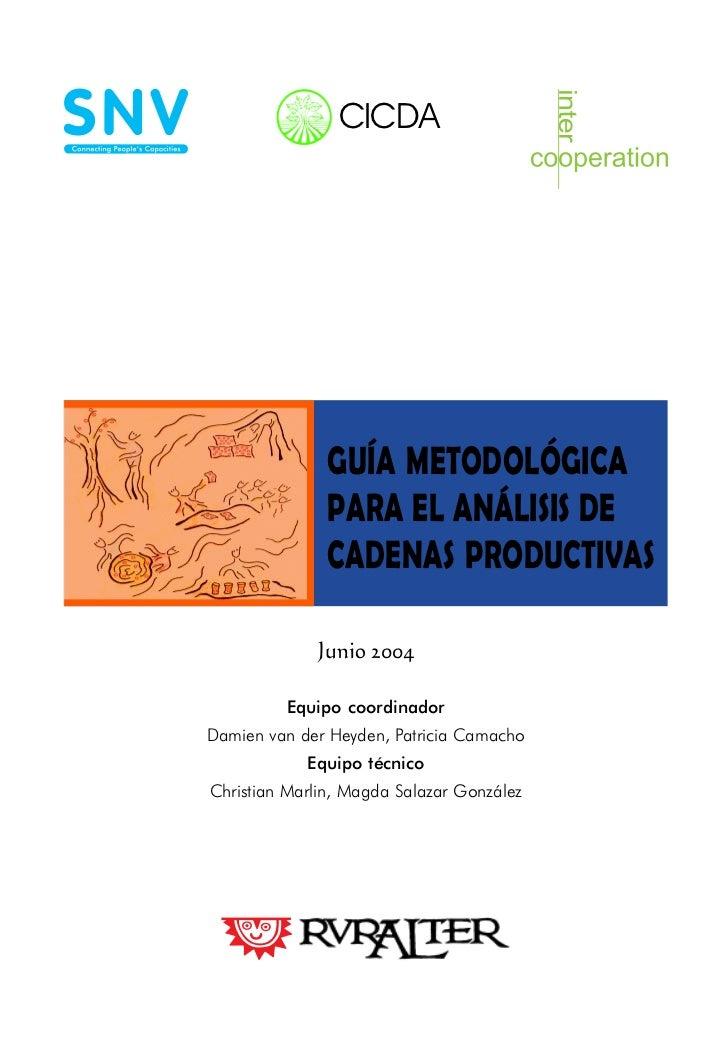 CICDA               GUÍA METODOLÓGICA               PARA EL ANÁLISIS DE               CADENAS PRODUCTIVAS             Juni...