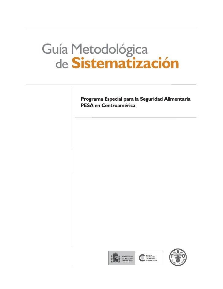 Guía Metodológica  de Sistematización      Programa Especial para la Seguridad Alimentaria      PESA en Centroamérica