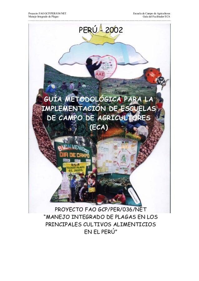 Proyecto FAO GCP/PER/036/NET Escuela de Campo de AgricultoresManejo Integrado de Plagas Guía del Facilitador ECA__________...